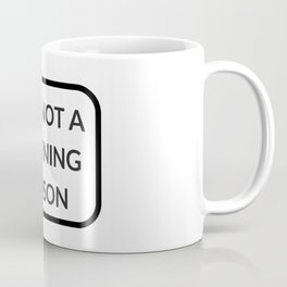 I AM NOT A MORNING PERSON Coffee Mug