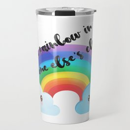 Be a rainbow in someone else's cloud Travel Mug