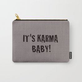 It's Karma Baby! (black) Carry-All Pouch