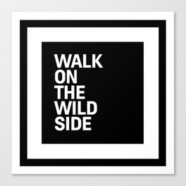 Motivational & Inspirational Quotes - Walk on the wild side MMS 495 Canvas Print