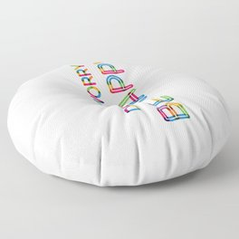 Don't Worry Be Happy Floor Pillow