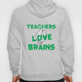 Teacher Love Brains Hoody