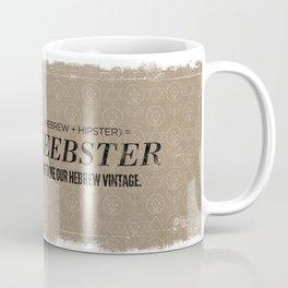 Heebster—We take our Hebrew vintage. Coffee Mug