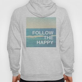 Follow the Happy Hoody