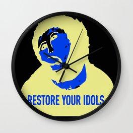 RESTORE YOUR IDOLS  Wall Clock