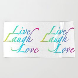 Live, Laugh, Love Beach Towel