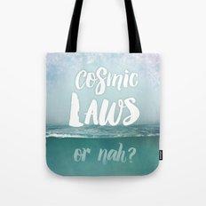 Cosmic Laws or nah?  Tote Bag