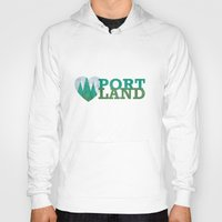 portland Hoodies featuring Portland Love by Eric-Bird