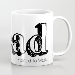 Born To Read (Forced To Work) Coffee Mug