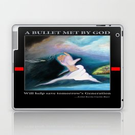 A BULLET MET BY GOD ...special edition Laptop & iPad Skin