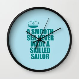 a smooth sea quote Wall Clock