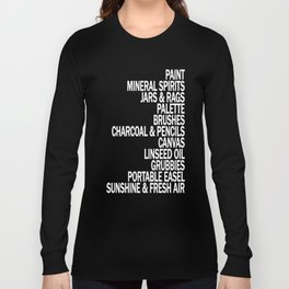 What a Plein Air Oil Painter Needs for a Perfect Day... Long Sleeve T-shirt