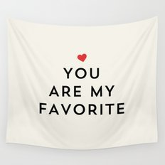 YOU ARE MY FAVORITE Wall Tapestry