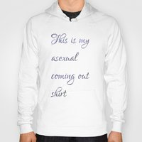 asexual Hoodies featuring This is my asexual coming out shirt by Adam M. Snowflake