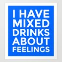 I HAVE MIXED DRINKS ABOUT FEELINGS (Blue) by creativeangel
