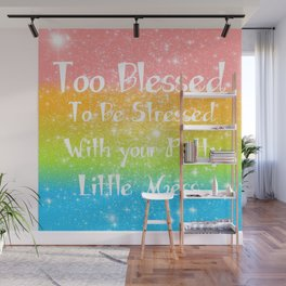 Too Blessed to Be Stressed Pastel Rainbow Series #1 Wall Mural