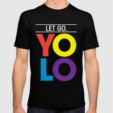 YOLO: Let Go. Mens Fitted Tee Black MEDIUM