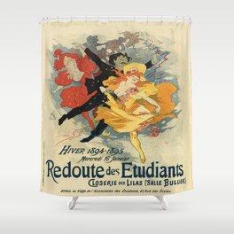 Vintage poster - Redoute des Etudiants Shower Curtain