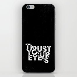 Trust your Eyes iPhone Skin