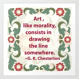 Art, like Morality - G. K. Chesterton Quote Art Print