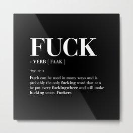FUCK Metal Print