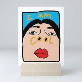 I Am Cool Mini Art Print