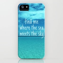 Find me where the sea meets the sky/Varadero beach iPhone Case