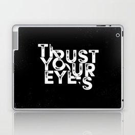 Trust your Eyes Laptop & iPad Skin