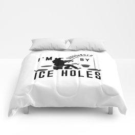 I'm surrounded by Ice Holes Shirt Ice Fishing Joke Comforters