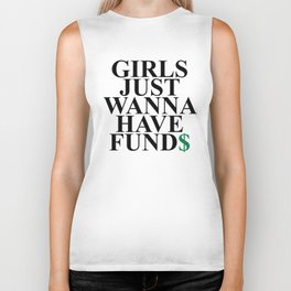 Girls Just Wanna Have Fund$ Funny Quote Biker Tank