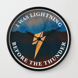 i was lightning before the thunder Wall Clock