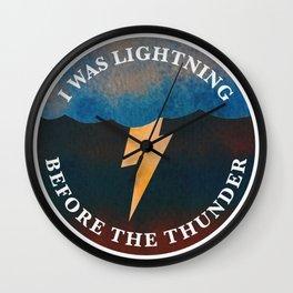 i was lightning before the thunder Wall Clock