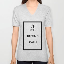 Still Keeping Calm Unisex V-Neck