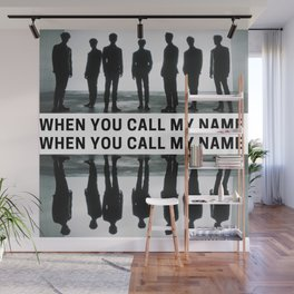 when you call my name Wall Mural