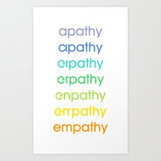 apathy/empathy 2 Art Print
