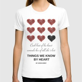 Things We Know by Heart T-shirt