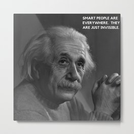 Albert Einstein Smart People famous humorous quote photograph / photography Metal Print
