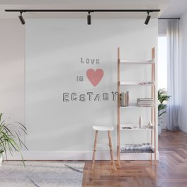 Love is Ecstasy Wall Mural