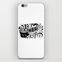 Wake Her Up With Coffee (black and white) iPhone Skin