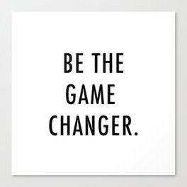 Be the game changer Canvas Print