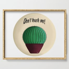 Cactus quote don't touch me! Serving Tray