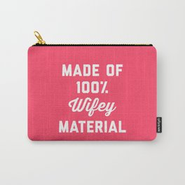 100% Wifey Material Funny Quote Carry-All Pouch