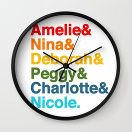 Female Djs  Queens. Amelie, Nina, Deborah, Peggy, Nicole. Wall Clock