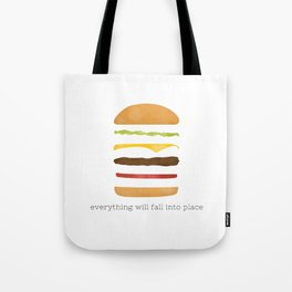 Everything Will Fall into Place Tote Bag