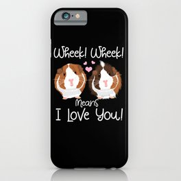 Wheek mean I Love You Guinea Pig Cavy Roddent iPhone Case
