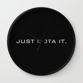 Just Do ta It Wall Clock