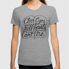 Clear Eyes, Full Hearts, Can't Use LARGE Womens Fitted Tee Tri-Grey