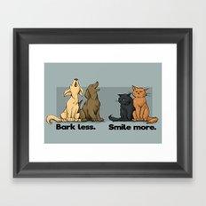 Bark Less. Smile More. Framed Art Print