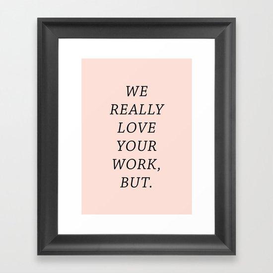 WE LOVE YOUR WORK Framed Art Print