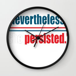 Nevertheless, she persisted. 1 copy Wall Clock